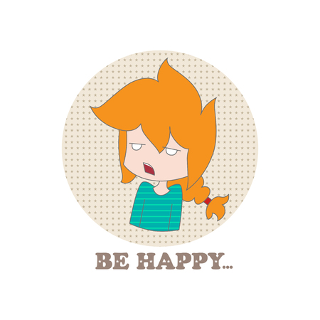 joke: Little funny cartoon sad girl and sign be happy on a white background. Vector. Illustration for printing on T-shirts, postcards, posters, business cards, avatars. Emotions. Joke.