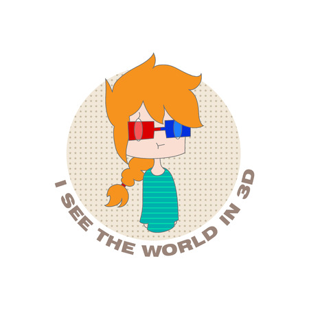 joke: Funny cartoon girl, glasses and the inscription I see the world in 3D on a white background. Vector. Illustration for printing on T-shirts, postcards, posters, business cards, avatars. Emotions. Joke.