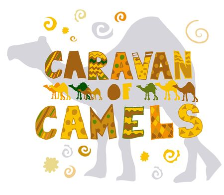 THE INSCRIPTION OF THE CARAVAN OF CAMELS. the letters are hand drawn in warm shades and present the silhouette of a caravan and a camel