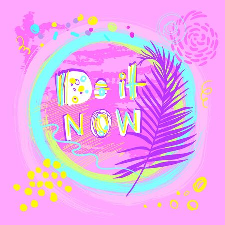 motivational phrase do it now on a pink background in the style of free drawing Doodle Ilustração