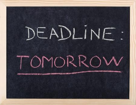 tomorrow: tomorrow deadline written on blackboard