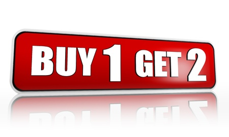 buy one get two button - 3d red banner with white text, business concept photo