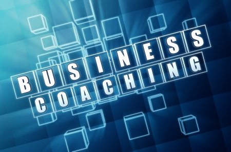 business coaching - text in 3d blue glass cubes with white letters, management develop concept