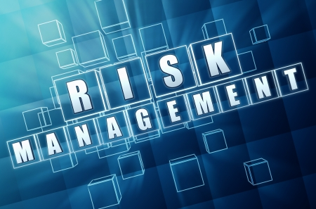 risk management - text in 3d blue glass cubes with white letters, business concept words