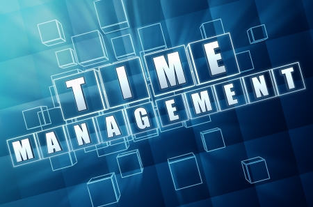moneymaker: time management - text in 3d blue glass cubes with white letters, business concept words