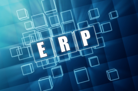 ERP, enterprise resource planning systems - text in 3d blue glass cubes with white letters, business concept