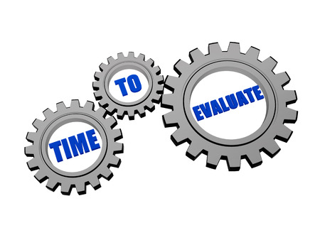 time for evaluate - words in 3d silver grey metal gear wheels, business assessment concept photo