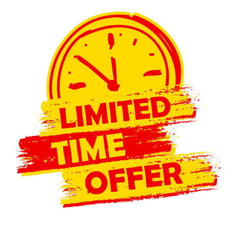 limited time: limited time offer with clock sign banner - text in yellow and red drawn label with symbol, business commerce shopping concept