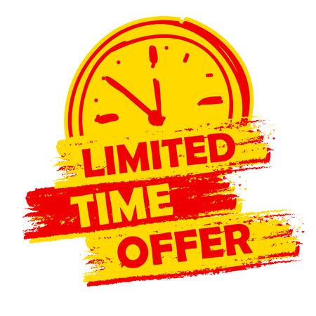 Offre d'une durée limitée avec signe d'horloge bannière - texte dans l'étiquette dessinée jaune et rouge avec le symbole, le concept commercial de commerce de l'entreprise Banque d'images