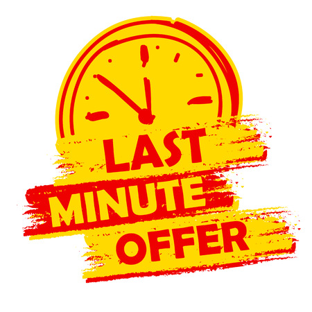 last minute offer with clock sign banner - text in yellow and red drawn label with symbol, business commerce shopping concept