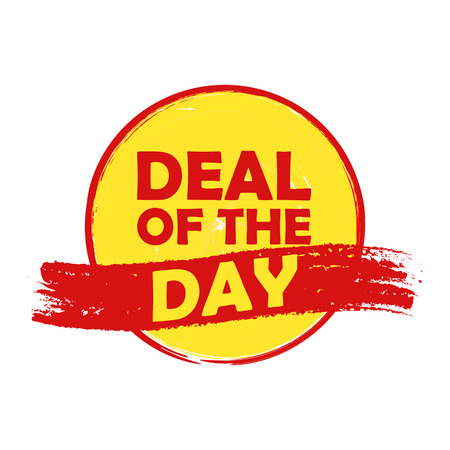 deal in: deal of the day drawn label - text in red and yellow round banner, business shopping concept Stock Photo
