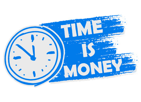 moneymaker: time is money with clock symbol banner - business motivation concept words in blue drawn label with sign