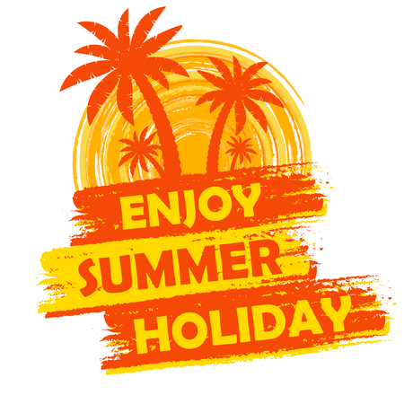seasonal symbol: enjoy summer holiday banner - text in yellow and orange drawn label with palms and sun symbol, holiday seasonal concept
