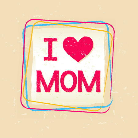 I love you Mom in frame over beige old paper background, greeting card, holiday concept, vector Ilustração