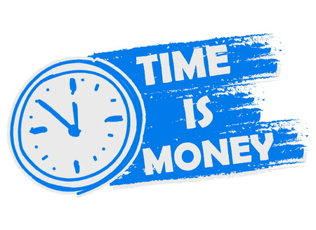 moneymaker: time is money with clock symbol banner - business motivation concept words in blue drawn label with sign, vector