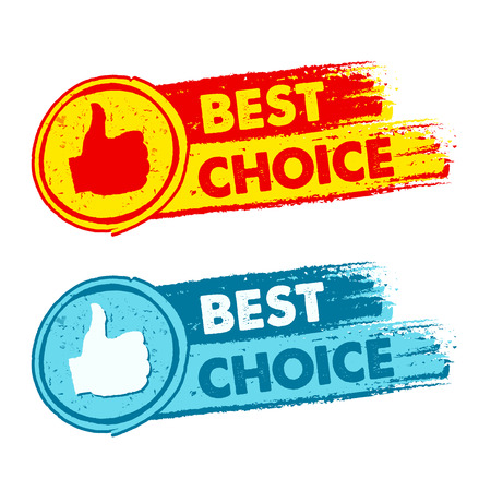 business symbols: best choice and thumb up signs - text in yellow, red and blue drawn banners with symbols, business concept Stock Photo