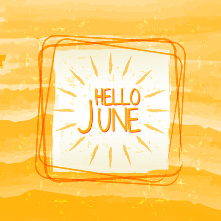 summery: hello june with sun sign banner - text in frame over summery yellow drawn background, holiday seasonal concept label Stock Photo