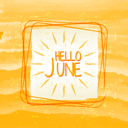 summery: hello june with sun sign banner - text in frame over summery yellow drawn background, holiday seasonal concept label, vector