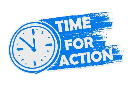 tiempo para la acción con el símbolo del reloj de la bandera - palabras del concepto de motivación empresarial en azul etiqueta dibujada con muestra, vector