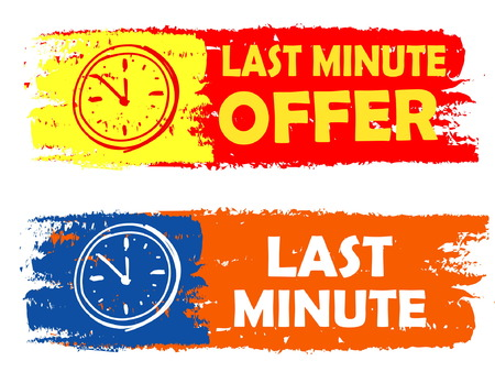 last minute: last minute offer with clock signs banners - text in yellow red and orange blue drawn labels with symbols, business commerce shopping concept, vector