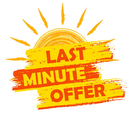 seasonal symbol: last minute offer summer banner - text in yellow and orange drawn label with sun symbol, business seasonal shopping concept, vector