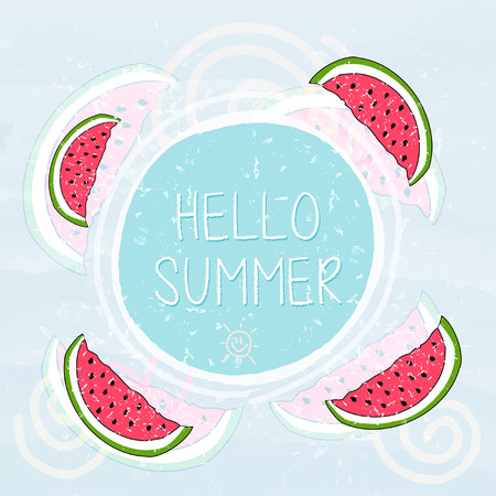 summery: hello summer with watermelons and sun sign over blue banner - text in frame over summery grunge drawn background, holiday seasonal concept label, vector Illustration