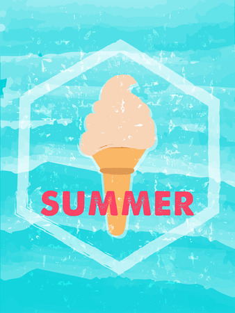 summery: summer with ice cream in hexagon over blue waves banner - text in frame over summery grunge drawn background, holiday seasonal concept label, vector