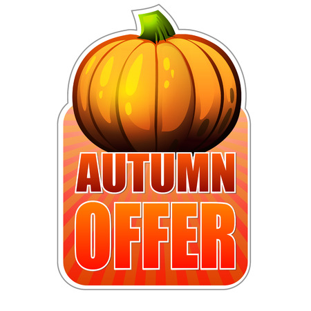 bargaining: autumn offer - orange label with text and fall pumpkin, business concept, vector Illustration