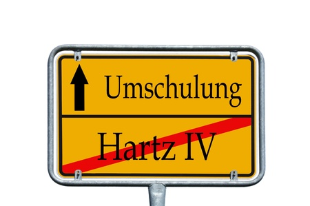 street sign with the german words Hartz IV retraining Stock Photo - 14090151