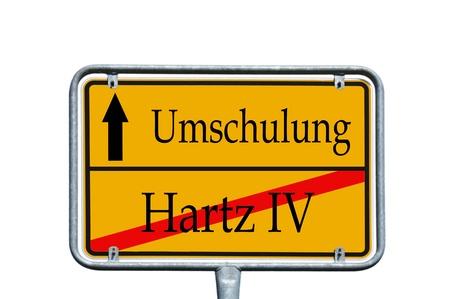 street sign with the german words Hartz IV retraining Stock Photo - 14090151