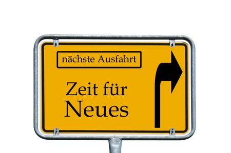 sign with the german words next exit and Time for something new photo