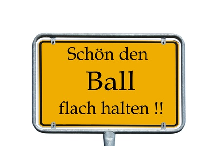 sign with the german words Nice to keep the ball low photo
