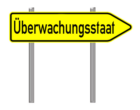 liberties: Sign with the german words surveillance state isolated over a white background