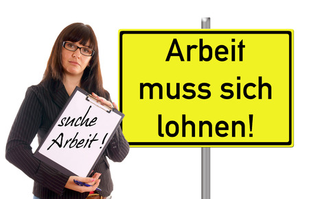 Sign with the german words make work pay and woman with clipboard and the german words looking for a Job photo