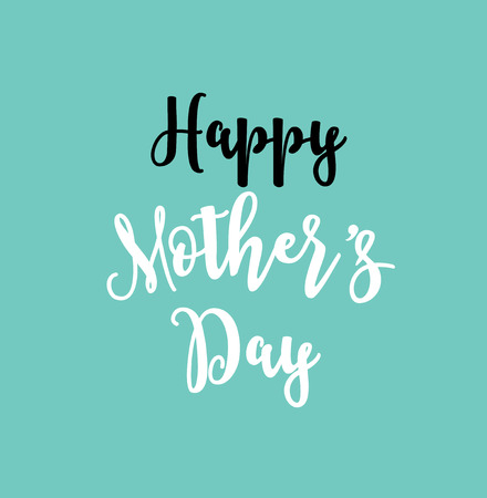 mother's day: Happy Mothers Day greeting card and lettering, typography design
