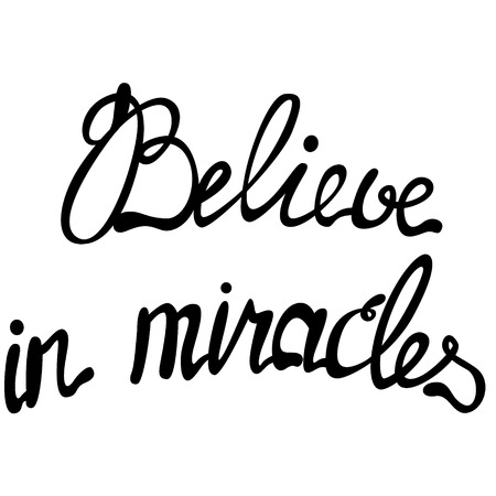 miracles: believe in miracles lettering