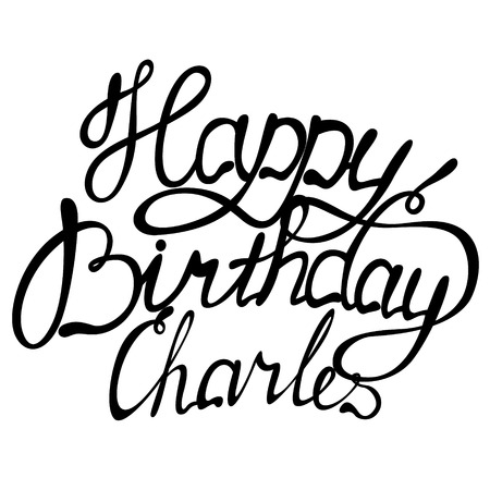 Happy birthday Charles name lettering
