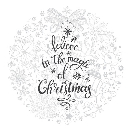 Believe in the magic of Christmas. Vector hand written calligraphic phrase with a pattern of traditional festive elements.