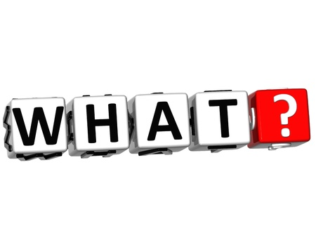 3D word What with question mark. Block text over white background. photo