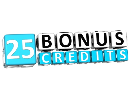 3D Get 25 Bonus Credits Block Letters over white background photo