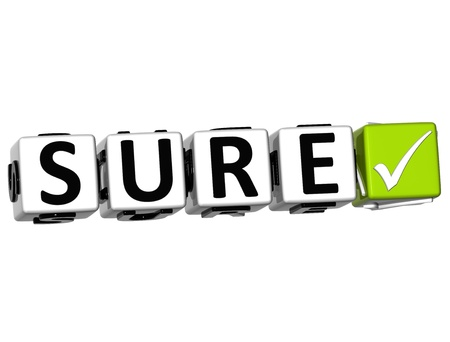 sure: 3D Sure Button Click Here Block Text over white background Stock Photo