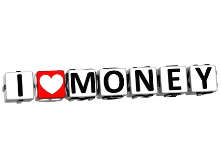 3D I Love Money Button Click Here Block Text over white background photo