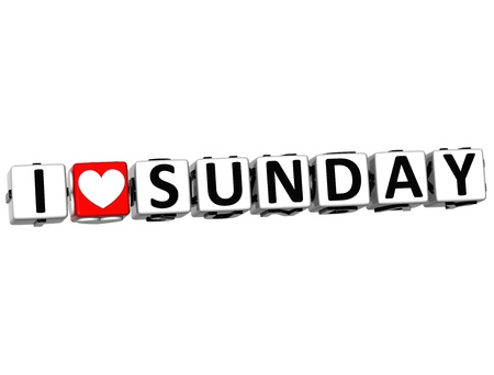 3D I Love Sunday Button Click Here Block Text over white background photo