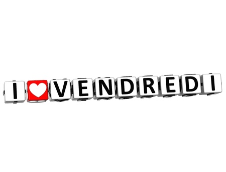3D I Love Friday In French Language Button Click Here Block Text over white background Stock Photo - 14333874