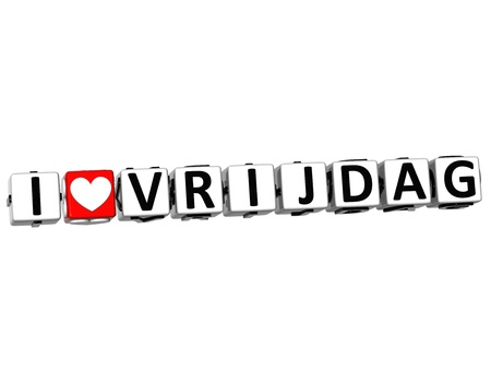 3D I Love Friday In Dutch Language Button Click Here Block Text over white background photo