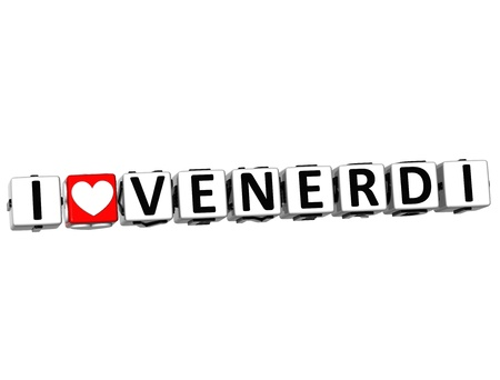 3D I Love Friday In Italian Language Button Click Here Block Text over white background   photo
