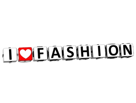 3D I Love Fashion Button Click Here Block Text over white background photo