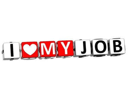 3D I Love My Job Button Click Here Block Text over white background photo