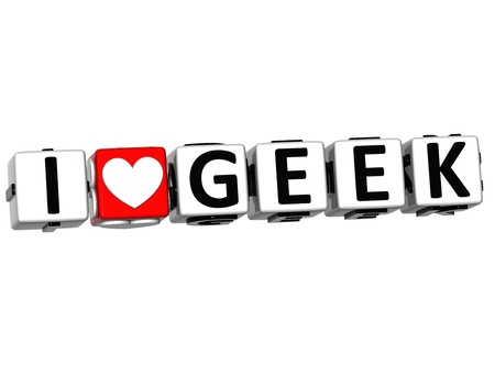 3D I Love Geek Button Click Here Block Text over white background photo