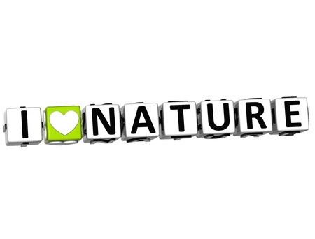 3D I Love Nature Button Click Here Block Text over white background Stock Photo - 15218549